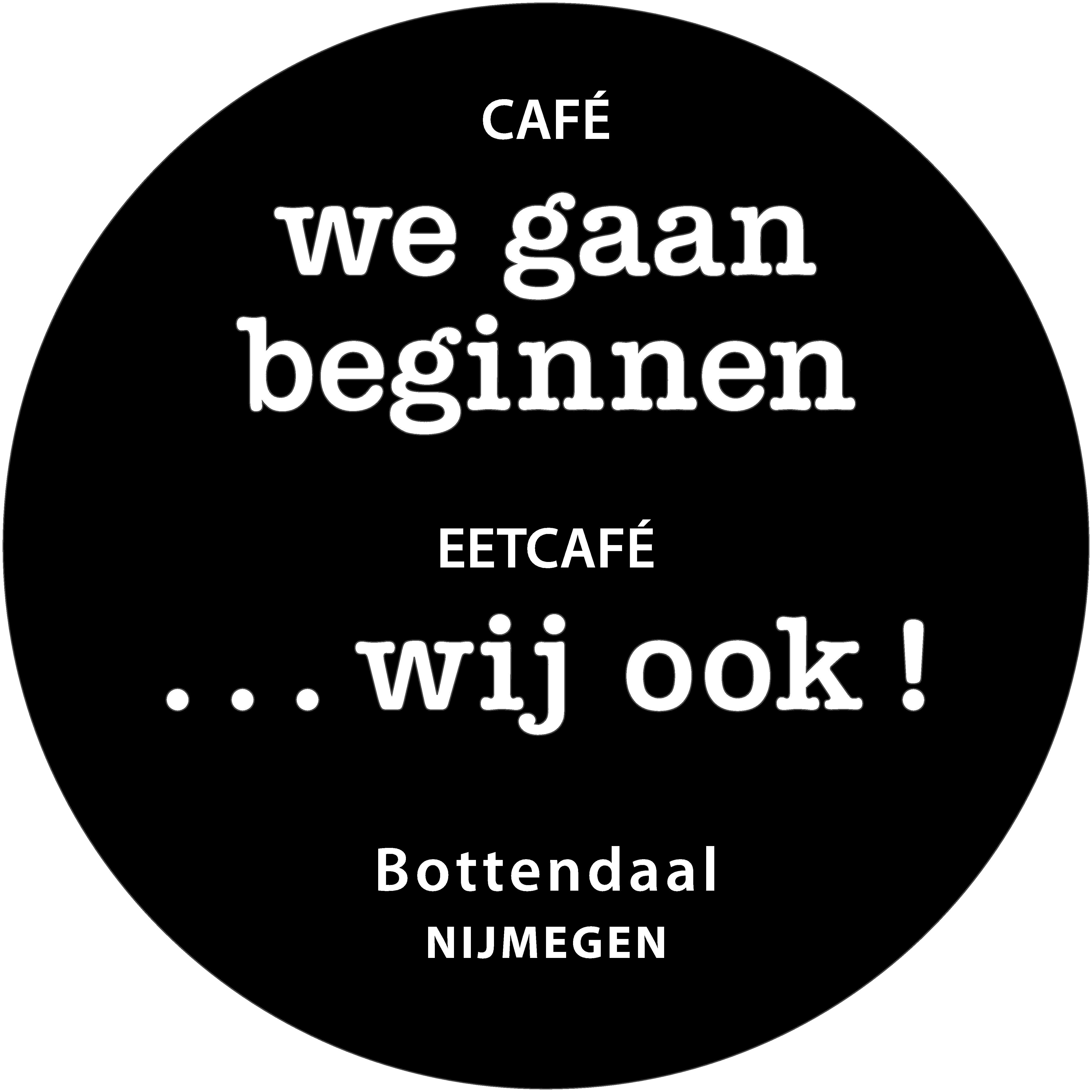 Cafe We Gaan Beginnen Eetcafe Wij Ook Cafe We Gaan